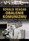Ronald Reagan i obalenie komunizmu - Paul Kengor