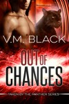 Out of Chances - V.M. Black