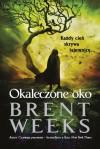 Okaleczone oko - Brent Weeks, Małgorzata Strzelec
