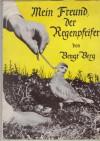 Mein Freund, der Regenpfeifer - Bengt  Berg