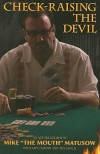Check-raising the Devil - Mike Matusow, Amy Calistri, Tim Lavalli