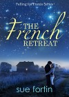 The French Retreat (Falling for France Book 1) - Sue Fortin