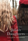 Julia's Daughters - Colleen Faulkner