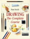 Drawing: The Complete Course - Stan Smith