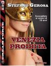 Venezia proibita - Stefano Gerosa