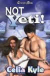 Not Yeti! - Celia Kyle