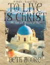 To Live is Christ - Member Book - Beth Moore