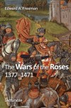 The Wars of the Roses: 1377 -1471 - Robert Balmain Mowat