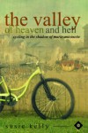 The Valley Of Heaven And Hell - Cycling In The Shadow Of Marie Antoinette - Susie Kelly