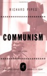 Communism: A History (Modern Library Chronicles) - Richard Pipes