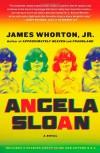 Angela Sloan: A Novel - James Whorton