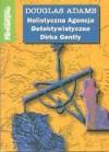 Holistyczna agencja detektywistyczna Dirka Gently - Douglas Adams