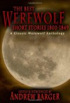 The Best Werewolf Short Stories 1800-1849: A Classic Werewolf Anthology -
