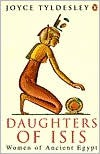 Daughters of Isis: Women of Ancient Egypt -