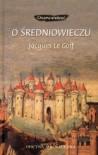 O średniowieczu - Jacques Le Goff
