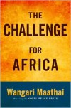 The Challenge for Africa - Wangari Maathai
