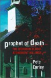 Prophet of Death: The Mormon Blood-Atonement Killings - Pete Earley