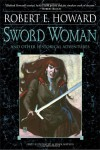 Sword Woman and Other Historical Adventures - Robert E. Howard, Jim Keegan, Ruth Keegan