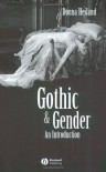 Gothic & Gender: An Introduction - Donna Heiland