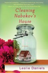 Cleaning Nabokov's House: A Novel - Leslie Daniels