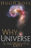 Why the Universe Is the Way It Is - Hugh Ross