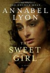 The Sweet Girl - Annabel Lyon