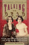 Talking to the Dead - Barbara Weisberg