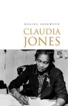 Claudia Jones: A Life in Exile - Marika Sherwood