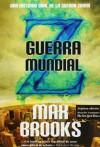 Guerra mundial Z: Una historia oral de la guerra zombie - Max Brooks, Pilar Ramírez Tello
