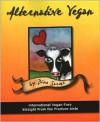 Alternative Vegan: International Vegan Fare Straight from the Produce Aisle - Dino Sarma