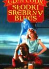 Słodki srebrny blues (Detektyw Garrett #1) - Glen Cook, Aleksandra Jagiełłowicz