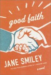 Good Faith - Jane Smiley