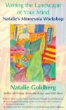 Writing the Landscape of Your Mind: Natalie's Minnesota Workshop - Natalie Goldberg