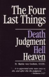 The Four Last Things: Death, Judgment, Hell, Heaven - O.S.F.C. Fr. Martin von Cochem