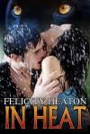 In Heat (In Heat #1) - Felicity E. Heaton