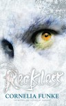 Reckless (Mirrorworld #1) - Cornelia Funke