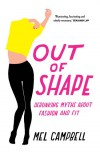 Out of Shape: Debunking Myths about Fashion and Fit - Mel Campbell