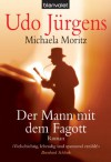 Der Mann mit dem Fagott: Roman - Udo Jürgens;Michaela Moritz