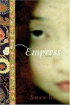 Empress: A Novel - Shan Sa