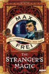 The Stranger's Magic: The Labyrinths of Echo, Book Three - Max Frei