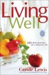 Living Well: 365 Daily devotions for a Balanced Life - Carole Lewis
