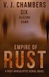 Six: Blazing Dawn (Empire of Rust Book 6) - V. J. Chambers