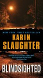Blindsighted  - Karin Slaughter