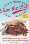Save the Deli: In Search of Perfect Pastrami, Crusty Rye, and the Heart of Jewish Delicatessen - David Sax