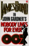 Nobody Lives Forever - John Gardner