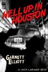 Hell Up In Houston(A Jack Laramie Beat) - Garnett Elliott