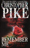 Remember Me 3: The Last Story  - Christopher Pike