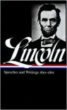 Speeches and Writings, 1859-1865 (Library of America #46) - Abraham Lincoln
