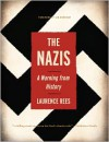 The Nazis: A Warning from History - Laurence Rees, Ian Kershaw