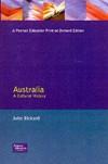 Australia, A Cultural History - John M. Rickard